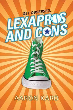TLT: Teen Librarian's Toolbox: Book Review: Lexapros and Cons by Aaron Karo