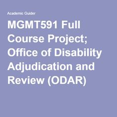 MGMT591 Full Course Project; Office of Disability Adjudication and Review (ODAR).
