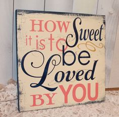 How SWEET is to be LOVED by YOU sign/Romantic Sign/Wedding Sign/Anniversary/U Choose Color/Gift/Black/Coral/Navy Blue/Gold by gingerbreadromantic on Etsy