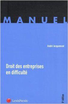 Droit des entreprises en difficulté / André Jacquemont.           Edición 8e éd.           Lexis Nexis, 2013