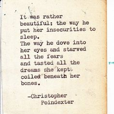 .It was rather beautiful the way he put her insecurities to sleep...