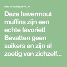 Deze havermout muffins zijn een echte favoriet! Bevatten geen suikers en zijn al zoetig van zichzelf door de banaan en appel wat er in verwerkt zit. L... Ramadan, Brunch, Math Equations, Snacks, Baking, Desserts, Foodies, Cupcakes, Tailgate Desserts