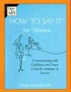 How to Say It For Women: Communicating with Confidence and Power Using the Language of Success by Phyllis Mindell, http://www.amazon.com/dp/0735202222/ref=cm_sw_r_pi_dp_pdfVpb10TME4E