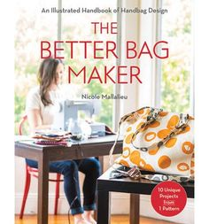 The Better Bag Maker: An Illustrated Handbook of Handbag Design (Paperback)