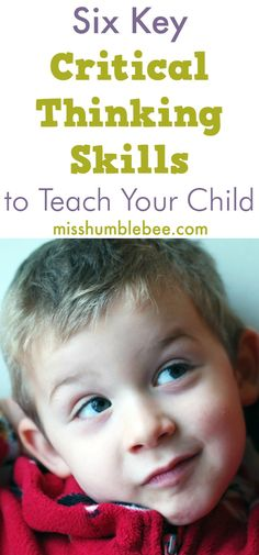 Critical Thinking skills are essential in order for children to problem solve.
