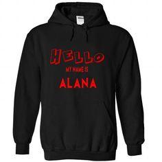 ALANA - #cute hoodies #personalized sweatshirts. MORE ITEMS => https://www.sunfrog.com/Names/ALANA-5133-Black-50534736-Hoodie.html?60505