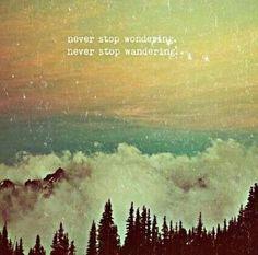 Never stop. /// für immer, Fernweh