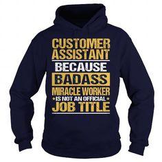 CUSTOMER ASSISTANT - BADASS T-Shirts, Hoodies (35.99$ ==► Order Here!)