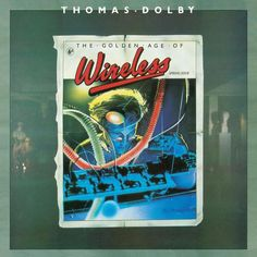 Day 94: Commercial Breakup by Thomas Dolby from The Goiden Age of Wireless Growing up, I was always jealous of TD. Reading Synth Monthly or ...