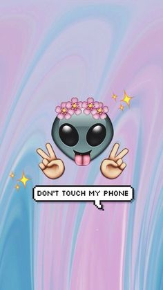 Don't touch my phone.... EVER