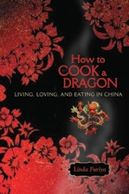 """Read """"How to Cook a Dragon Living, Loving, and Eating in China"""" by Linda Furiya available from Rakuten Kobo. When Linda Furiya decided to move to China with her boyfriend at the age of thirty, she hoped to find romance and ethnic. Moving To China, Best Titles, Cultural Identity, County Library, Asian American, Book Nooks, Memoirs, Dragon, Ebooks"""