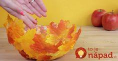 Z obyčajných popadaných listov môžete mať tú najkrajšiu misu na ovocie. Potrebujete len 2 veci!
