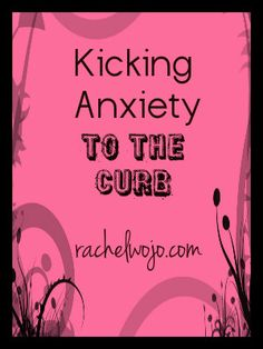 Kicking Anxiety to the curb