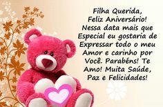 Feliz Aniversário para Filha querida e Amada Happy Birthday, Teddy Bear, Nesta Data, Sim, Daughter Birthday Message, Happy Birthday Sms, Happy Birthday Words, Anniversary Quotes, Poems