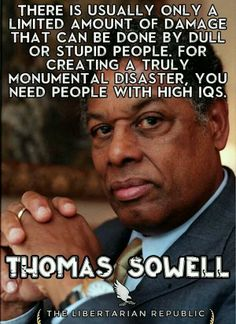 Thomas Sowell thanks for always speaking truth. It's a lot easier to tell people just what they want to hear. You speak truth even when it ends up hurting you in the process. Great Quotes, Quotes To Live By, Me Quotes, Inspirational Quotes, Wisdom Quotes, Motivational Quotes, It Goes On, Quotable Quotes, Along The Way
