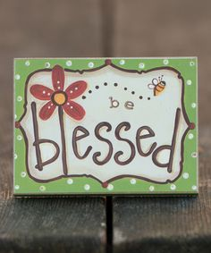 Take a look at this Be Blessed Block Art by Glory Haus on #zulily today!
