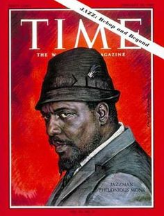 Thelonious Monk. Can I say anything other than he is a genius?
