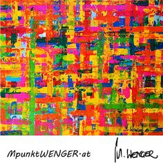 bunte Pracht (Acryl 100 x 120) by mpunktwenger.at Bunt, Abstract, Painting, Summary, Paintings, Draw, Drawings