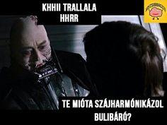 Khhi Trallala Hhrr #Szájharmónik #Bulibáró #Mióta? #Vicces #Poénoskép #AgyZsibbasztó #Mémek Fictional Characters, Fantasy Characters