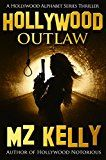 Free Kindle Book -   Hollywood Outlaw: A Hollywood Alphabet SeriesThriller (A Hollywood Alphabet Series Thriller Book 15) Check more at http://www.free-kindle-books-4u.com/mystery-thriller-suspensefree-hollywood-outlaw-a-hollywood-alphabet-seriesthriller-a-hollywood-alphabet-series-thriller-book-15/