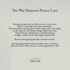 """The damaged love the damaged."" - Palahniuk"