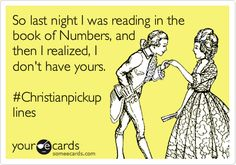 ohhhh...Bible pick up lines! Haha imagine in seminary!