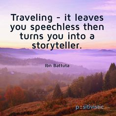 another quote on traveling: ibn battuta traveling speechless storyteller inspiration happy world quote enthusiasm