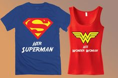 Superman & Wonder Woman Couples Tee Shirts - Her Superman and His Wonder Woman Custom Matching Tank Tops Matching Couples, Matching Shirts, Matching Outfits, Superman Wonder Woman, My Superman, Couple Tee Shirts, Superman Wedding, Wonder Women, Couple Outfits