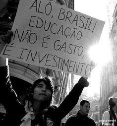Educação = Investimento  #vemprarua