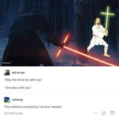Jokes That Will Make Catholics Laugh Harder Than They Should This Star Wars meme. Catholic Memes, Religious Jokes, Catholic School Humor, Ft Tumblr, Star Wars Meme, Funny Star Wars, John Mulaney, Funny Tumblr Posts, To Infinity And Beyond