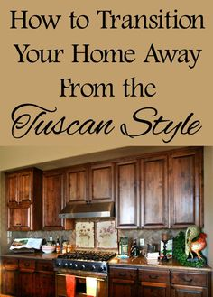 How to Transition Your Home Away From the Tuscan Style - Warm Home Decor Updating House, Rustic Italian, Kitchen Styling, Tuscan Living Rooms, Mediterranean Home Decor, Italian Home, Tuscan Style Decorating, Warm Home Decor, Tuscan Bathroom