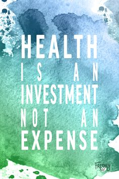 Daily Fitness Motivation: Your health is an investment, not an expense. When you improve your overall health today, you're improving it for every day afterward.