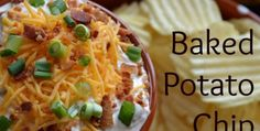 Loaded Baked Potato Chip Dip for Game Day
