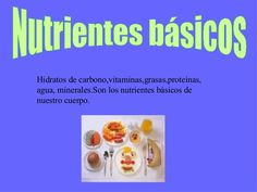 nutrientes-bsicos-presentation by marianarenna via Slideshare