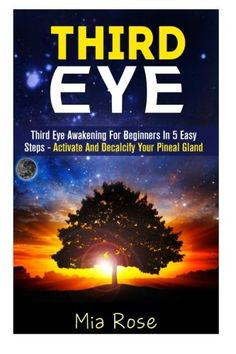 Third eye awakening in 5 easy steps the easy way to unleash your learn how to open your third eye in 5 easy steps if you have heard fandeluxe Document