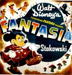 Fantasia - this movie & cartoons introduced me to classical music