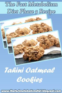 The Fast Metabolism Diet: The Fast Metabolism Diet Phase 3 : Tahini Oatmeal Cookies