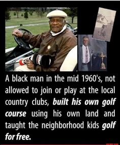The first African American to design, construct and own a professional golf course in the United States. Black History Facts, Black History Month, Black History Inventors, We Are The World, In This World, Black Art, Black Pride, Thing 1, Faith In Humanity