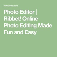 Photo Editor | Ribbet! Online Photo Editing Made Fun and Easy