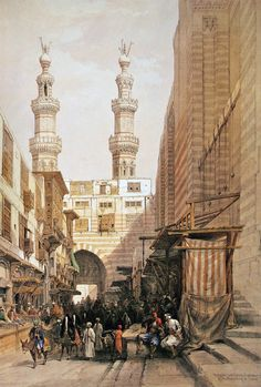 David Roberts - The minarets of the Bab Zuweyleh, and Entrance to the Mosque of the Metwalls, Cairo