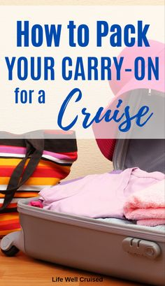 Best cruise packing tips include having a carry on bag with all the essentials! On cruise embarkation day, its a must! Here are 23 things to remember to pack in your carry on luggage for a cruise vacation. #cruise #packing