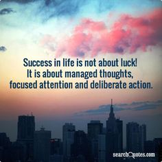 life, life lesson, success, luck, decisions, positive thinking, personal growth, inspirational, encouragement Quotes