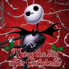 'Twas the day after Christmas MORE Cartoon & TV images http://cartoongraphics.blogspot.com/ ~And on Facebook~ https://www.facebook.com/dreamontoyz  Jack Skellington from The Nightmare before Christmas #Greeting #Holiday