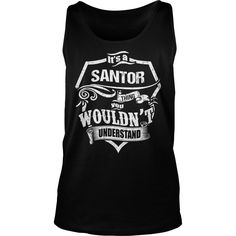 It's A SANTOR Thing,You Wouldn't Understand Unisex Long Sleeve #gift #ideas #Popular #Everything #Videos #Shop #Animals #pets #Architecture #Art #Cars #motorcycles #Celebrities #DIY #crafts #Design #Education #Entertainment #Food #drink #Gardening #Geek #Hair #beauty #Health #fitness #History #Holidays #events #Home decor #Humor #Illustrations #posters #Kids #parenting #Men #Outdoors #Photography #Products #Quotes #Science #nature #Sports #Tattoos #Technology #Travel #Weddings #Women