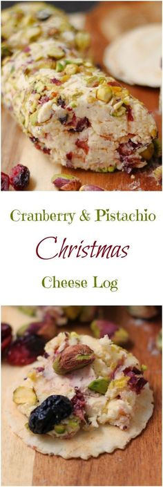 Christmas Cranberry Pistachio Cheese Log -- Combine with Cranberry Orange Cheese Ball Recipe Snacks Für Party, Appetizers For Party, Appetizer Recipes, Christmas Cheese, Christmas Appetizers, Cheese Log, Cheese Ball, Cheese Bites, Xmas Food