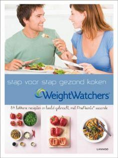 Stap voor stap gezond koken - Weight Watchers #Lannoo