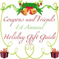 A Giveaway 4U: Coupons and Friends First Annual Holiday Gift Guide Giveaway 12/1- 12/15