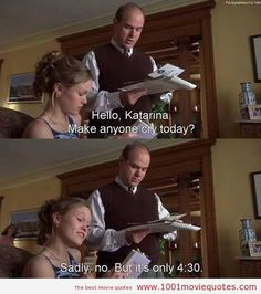 10 Things I Hate About You (1999) movie quote ~I've never seen this, but this quote has me laughing! Some people are just rude. Lol