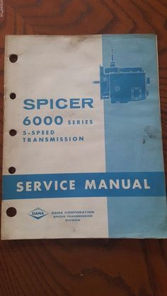Full service transmission specialist from a straight forward spicer 6000 series 5 speed transmission service manual dana corporation book spicer fandeluxe Image collections