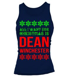 All I Want For Christmas Is Dean Winchester - Tank Top